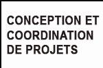 CONCEPTION ET COORDINATION DE PROJETS